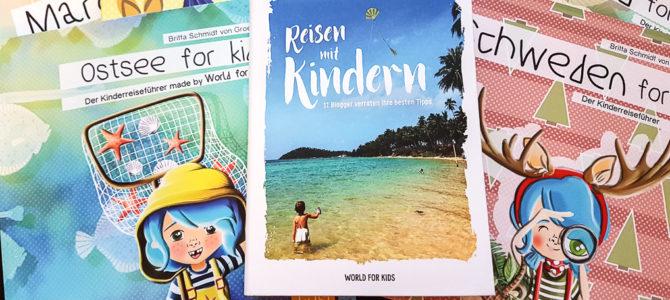 Weshalb wir die Reiseführer für Kinder aus dem World for Kids Verlag lieben – Mit Gewinnspiel